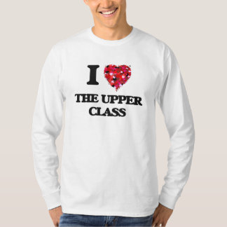 I love The Upper Class Tee Shirt
