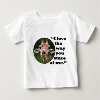 I love the way you stare at me- baby T-Shirt