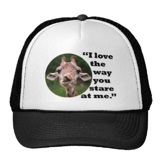 I love the way you stare at me- trucker hat