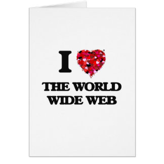 I love The World Wide Web Greeting Card