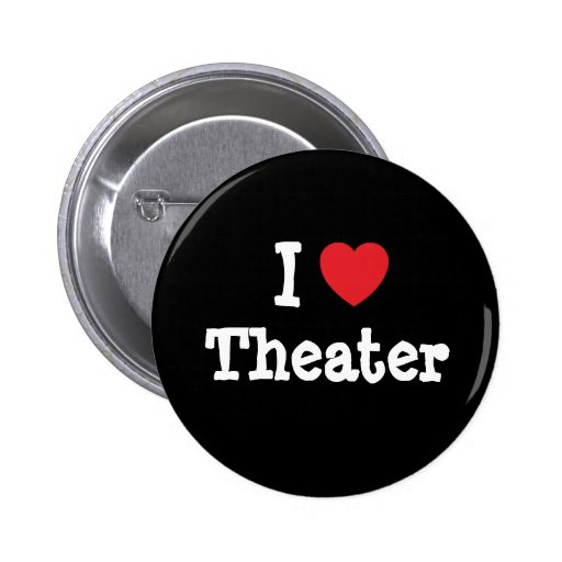I love Theater heart custom personalized Buttons