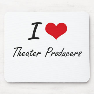 I love Theater Producers Mouse Pad
