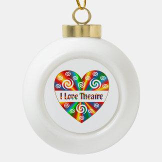 I Love Theatre Ceramic Ball Christmas Ornament