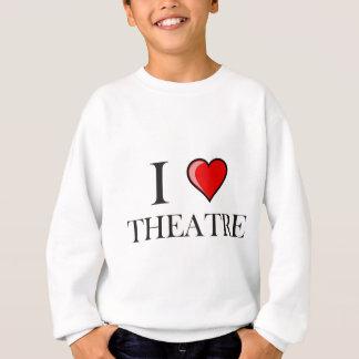 I Love Theatre Sweatshirt