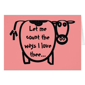 I love thee the moooo....st card