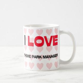 I LOVE THEME PARK MANAGERS COFFEE MUG
