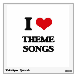 I love Theme Songs Room Sticker