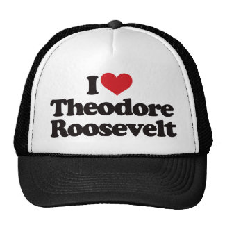 I Love Theodore Roosevelt Hat