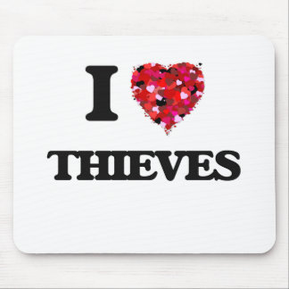 I love Thieves Mouse Pad