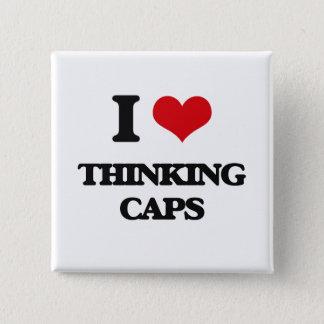 I love Thinking Caps Pinback Button