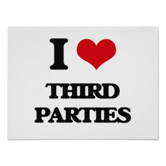 I love Third Parties Poster