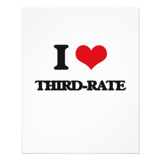 """I love Third-Rate 4.5"""" X 5.6"""" Flyer"""