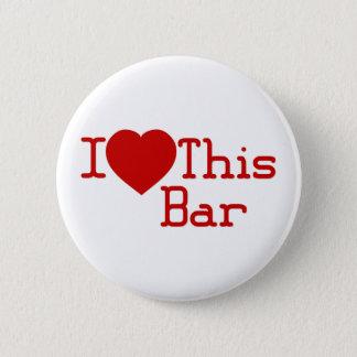 I Love This Bar Pinback Button