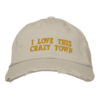I Love This Crazy Town Embroidered Baseball Hat