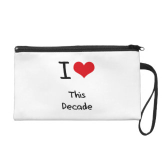 I Love This Decade Wristlet Purse