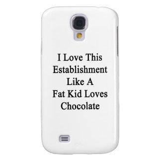 I Love This Establishment Like A Fat Kid Loves Cho Galaxy S4 Case