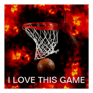 I Love This Game Flaming Basketball Poster