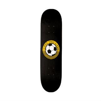 I love this game - soccer / football ball skateboard deck