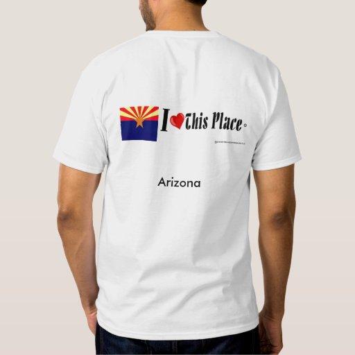 I Love This Place-Arizona-on white Shirt