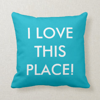 I Love This Place - Decorative Throw Pillow