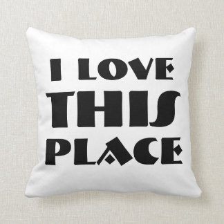 I love this place!!! throw pillow