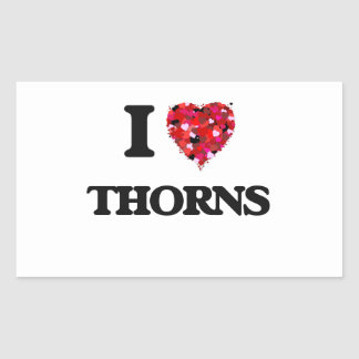 I love Thorns Rectangular Sticker