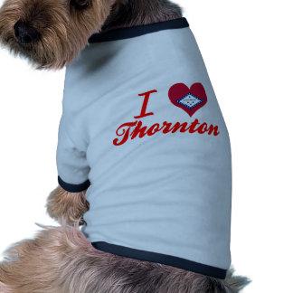 I Love Thornton Arkansas Dog Tee