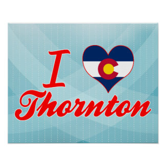 I Love Thornton Colorado Posters