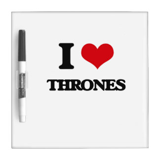 I love Thrones Dry-Erase Board