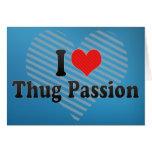 I Love Thug Passion Greeting Card