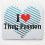 I Love Thug Passion Mouse Pad