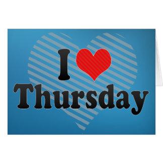 I Love Thursday Card