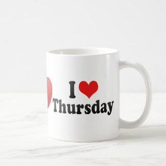 I Love Thursday Classic White Coffee Mug