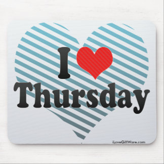 I Love Thursday Mouse Pad