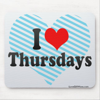 I Love Thursdays Mouse Pad