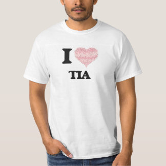 I love Tia (heart made from words) design T-shirt