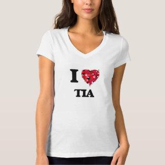 I Love Tia Shirts