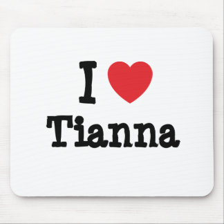 I love Tianna heart T-Shirt Mouse Pads