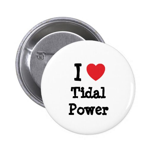 I love Tidal Power heart custom personalized Buttons