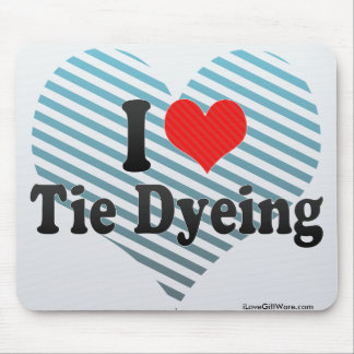 I Love Tie Dyeing Mouse Pad
