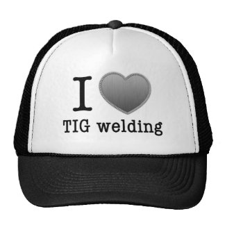 I love TIG welding Trucker Hat