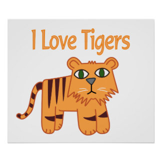I Love Tigers Poster