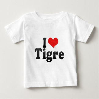 I Love Tigre Baby T-Shirt