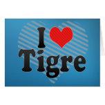 I Love Tigre Greeting Card