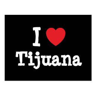 I love Tijuana heart T-Shirt Postcard