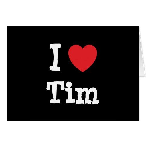 I love Tim heart custom personalized Greeting Card