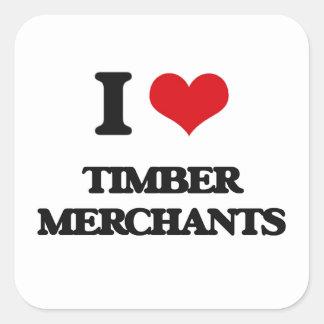 I love Timber Merchants Square Sticker