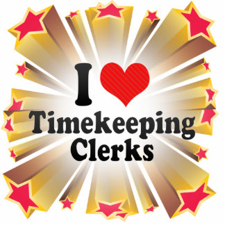 I Love Timekeeping Clerks Photo Cut Out
