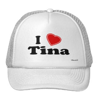 I Love Tina Trucker Hat
