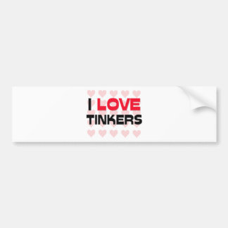 I LOVE TINKERS BUMPER STICKERS